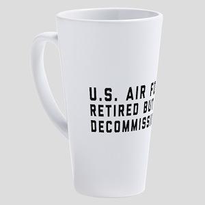 USAF Retired But Not Decommissione 17 oz Latte Mug