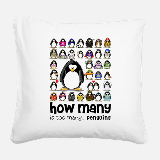 how many is too many.png Square Canvas Pillow