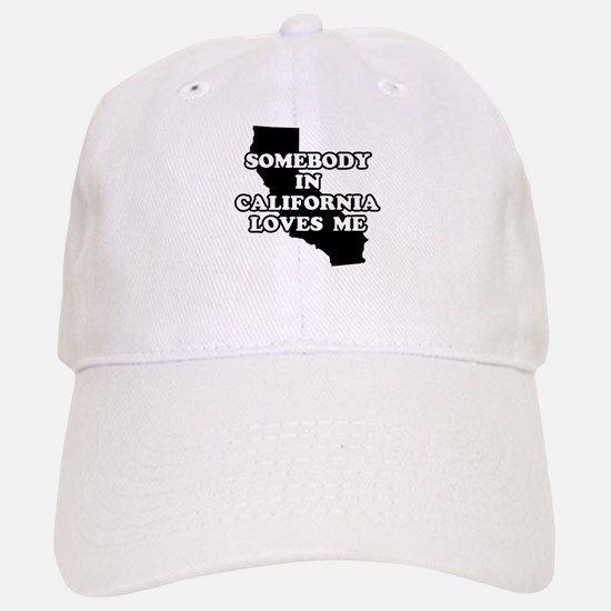 Somebody In California Loves Me Baseball Baseball Cap