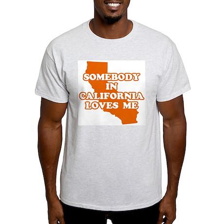 Somebody In California Loves Me Ash Grey T-Shirt