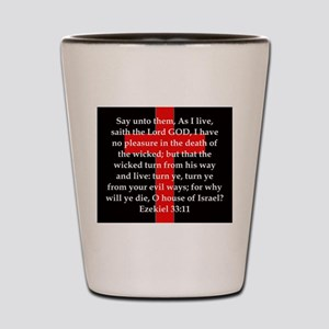 Ezekiel 33:11 Shot Glass