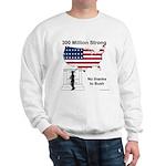 300 Million strong in spite of Bush Sweatshirt