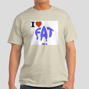 I Love Fat Ash Grey T-Shirt