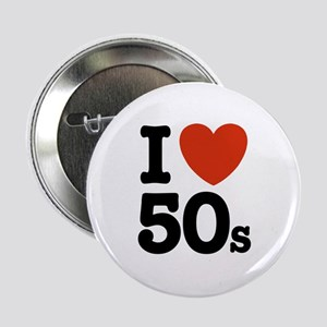 I Love 50s Button