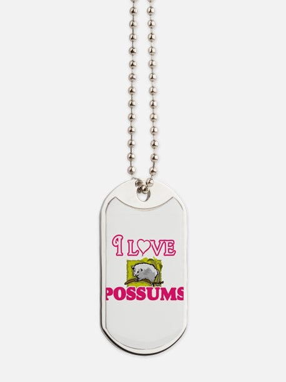I Love Possums Dog Tags