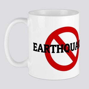 Anti EARTHQUAKES Mug