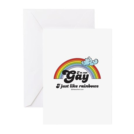 I'm not gay. I just like rainbows. Greeting Cards