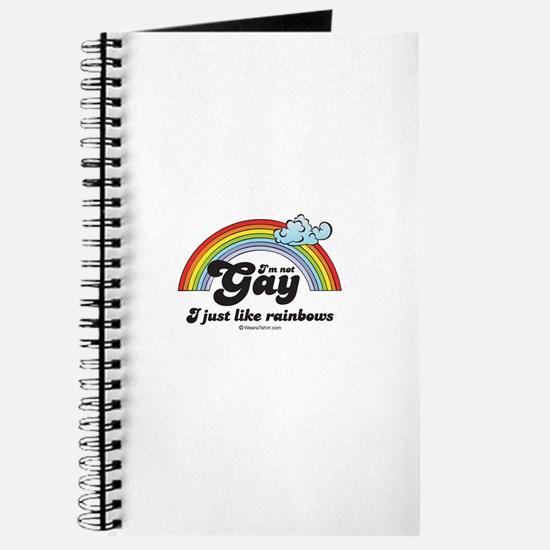 I'm not gay. I just like rainbows. Journal