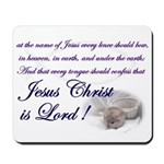 Jesus Christ is Lord Mousepad
