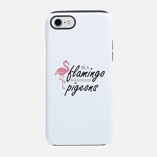 Be a flamingo iPhone 7 Tough Case