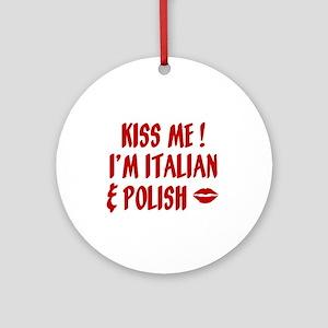 Kiss Me: Italian & Polish Ornament (Round)