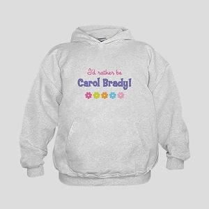 I'd rather be Carol Brady! Hoodie