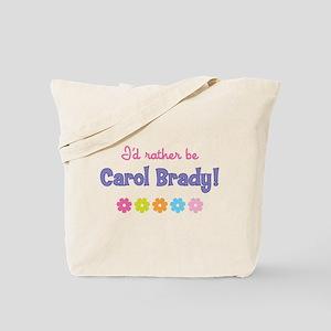 I'd rather be Carol Brady! Tote Bag