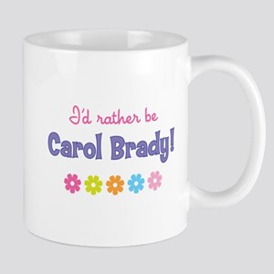 I'd rather be Carol Brady! Mug