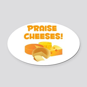 Praise Cheeses! Oval Car Magnet
