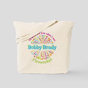 I'll know it's love – Bobby Brady fireworks! Tote