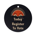 Today Register to Vote Round Ornament