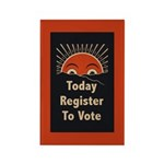 Today Register to Vote Rectangle Magnet