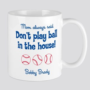 Don't Play Ball in the House! Mug