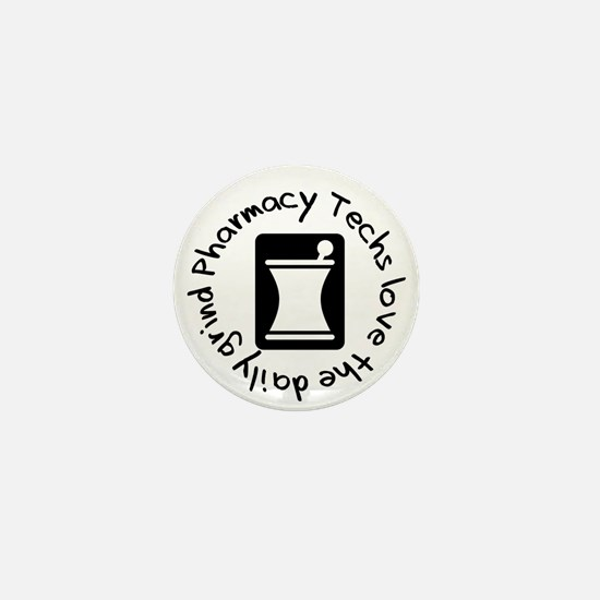 Pharmacy Techs grind Mini Button