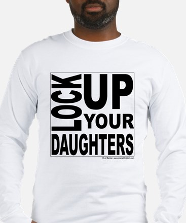 Lock Up Your Daughters Long Sleeve T-Shirt