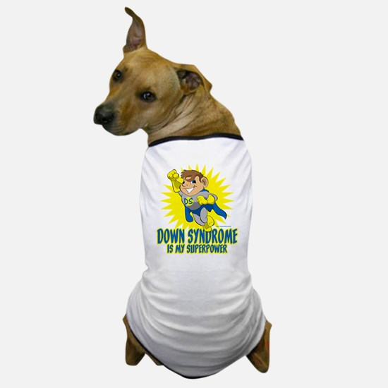Down Syndrome Is My Superpower Dog T-Shirt