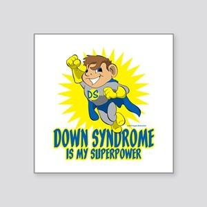 Down Syndrome Is My Superpower Sticker