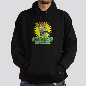 Down Syndrome Is My Superpower Hoodie