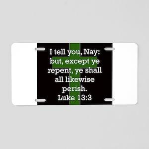 Luke 13:3 Aluminum License Plate