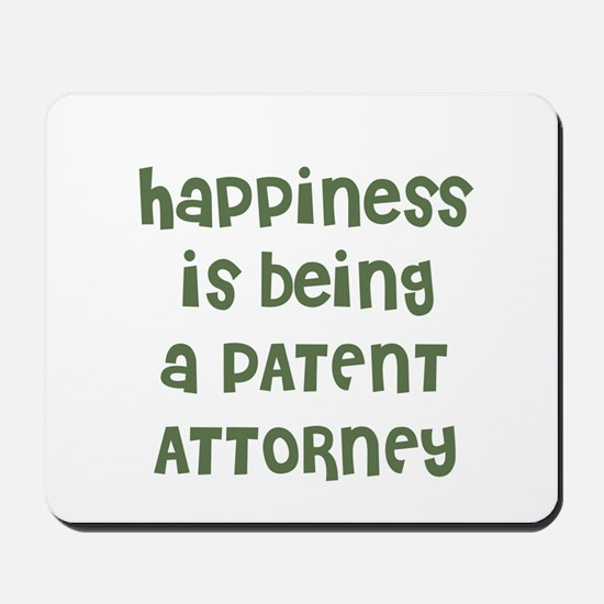 Happiness is being a PATENT A Mousepad