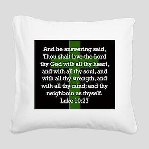 Luke 10:27 Square Canvas Pillow