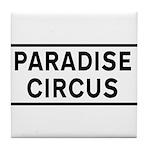 Paradise Circus Sign Tile Coaster
