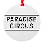 Paradise Circus Sign Round Ornament