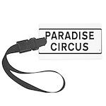 Paradise Circus Sign Large Luggage Tag