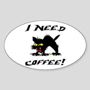 I NEED COFFEE! Oval Sticker