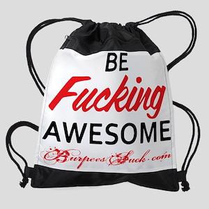 BE FKING AWESOME - WHITE Drawstring Bag