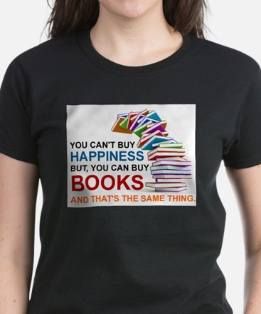 YOU CAN'T BUY HAPPINESS, BUT YOU CAN BUY B T-Shirt