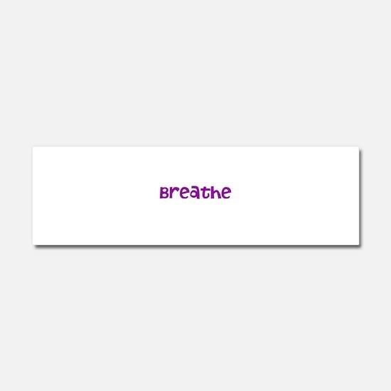 Breathe Car Magnet 10 x 3