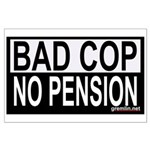 BAD COP: NO PENSION Large Poster