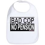 BAD COP: NO PENSION Bib
