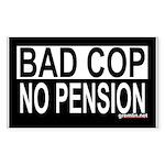 BAD COP: NO PENSION Rectangle Sticker