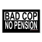 BAD COP: NO PENSION Rectangle Sticker