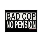BAD COP: NO PENSION Rectangle Magnet