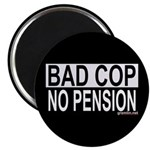 BAD COP: NO PENSION Magnet
