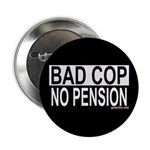 BAD COP: NO PENSION Button