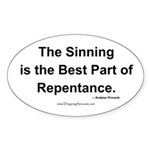 The Best Part of Repentance... Oval Sticker