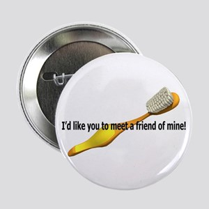 I'd like you to meet a friend Button