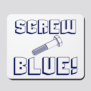 Screw Blue! Mousepad