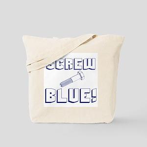 Screw Blue! Tote Bag