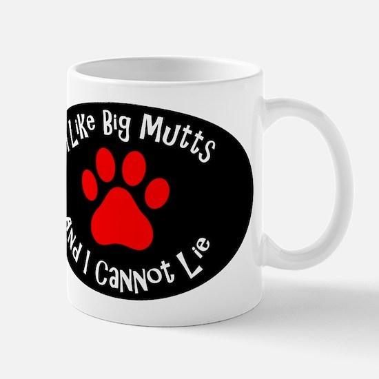 I like big mutts and I cannot lie. Mugs